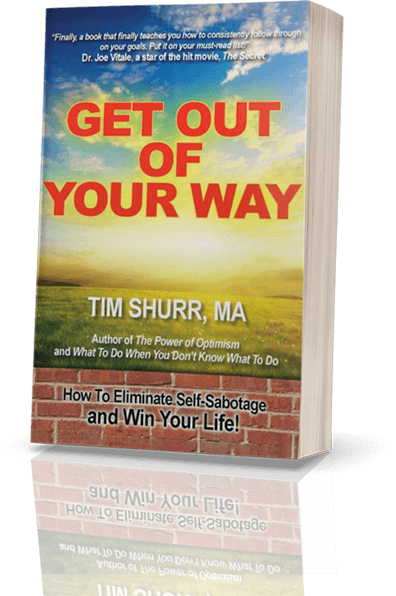 Get Out of Your Way!  How to Eliminate Self Sabotage and Win Your Life