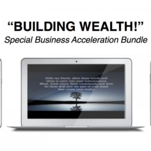 Building Wealth! (Mind-Training Business Acceleration Bundle)