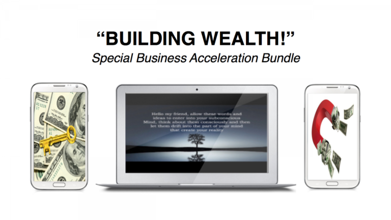 Building Wealth! (Mind-Training Business Acceleration Bundle)